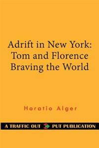 Adrift in New York: Tom and Florence Braving the World