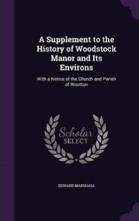 A Supplement to the History of Woodstock Manor and Its Environs