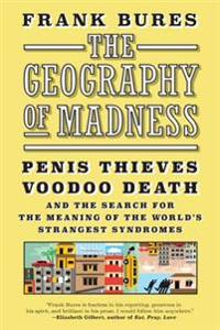 The Geography of Madness