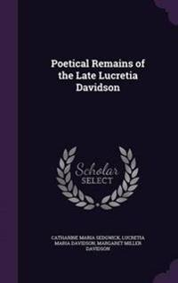 Poetical Remains of the Late Lucretia Davidson