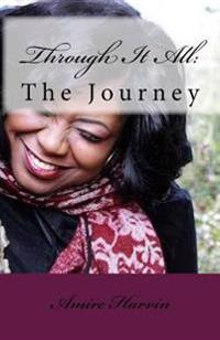 Through It All: : The Journey