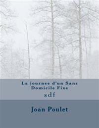 La Journee D'Un Sans Domicile Fixe: Sdf