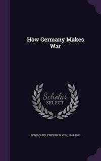 How Germany Makes War