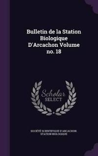 Bulletin de La Station Biologique D'Arcachon Volume No. 18