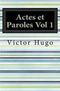 Actes Et Paroles Vol 1