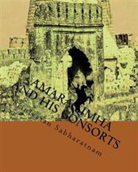Amara Simha and His Onsorts: Thrilling Story of a Valiant Prince