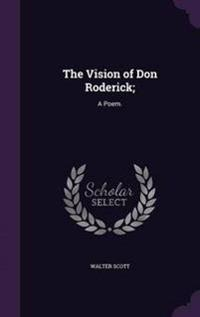 The Vision of Don Roderick;