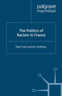 The Politics of Racism in France