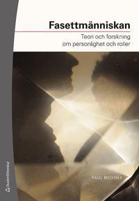 Fasettmänniskan : teori och forskning om personlighet och roller