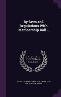 By-Laws and Regulations with Membership Roll ..