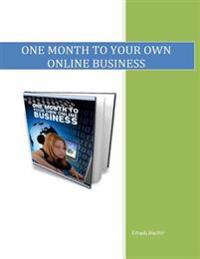 One Month to Your Own Online Business