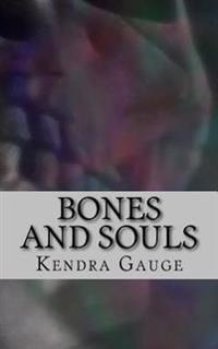 Bones and Souls