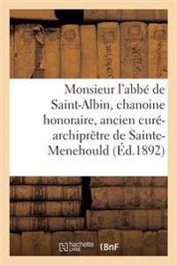 Monsieur l'Abb� de Saint-Albin, Chanoine Honoraire, Ancien Cur�-Archipr�tre de Sainte-Menehould