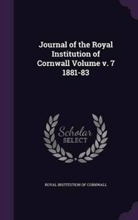 Journal of the Royal Institution of Cornwall Volume V. 7 1881-83