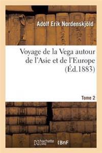 Voyage de la Vega Autour de L'Asie Et de L'Europe Tome 2
