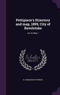 Pettipiece's Directory and Map, 1899, City of Revelstoke