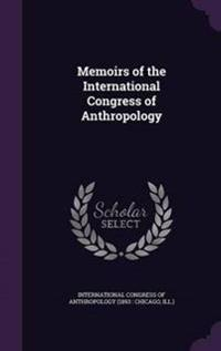 Memoirs of the International Congress of Anthropology