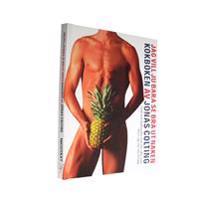 Jag vill ju bara se bra ut naken - Kokboken (NY Upplaga)