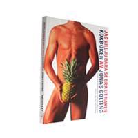 Jag vill ju bara se bra ut naken kokboken