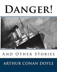 Danger!: And Other Stories