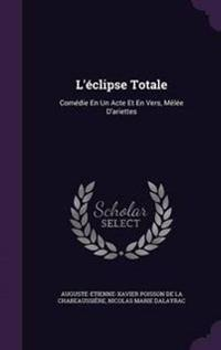 L'Eclipse Totale
