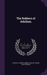 The Robbers of Adullam;