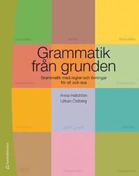 Grammatik från grunden - Grammatik med regler och övningar för sfi och sva