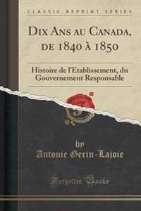 Dix ANS Au Canada, de 1840 a 1850