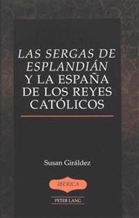 Las Sergas De Esplandian Y LA Espana De Los Reyes Catolicos