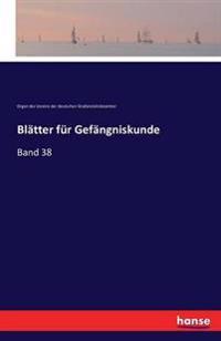 Blatter Fur Gefangniskunde