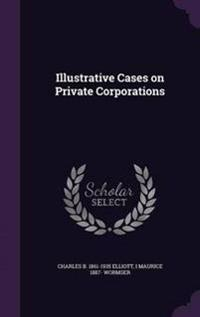 Illustrative Cases on Private Corporations