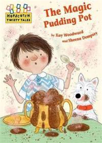 Hopscotch twisty tales: the magic pudding pot