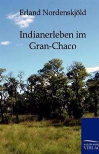 Indianerleben Im Gran-Chaco