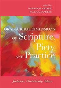 Oral-scribal Dimensions of Scripture, Piety, and Practice