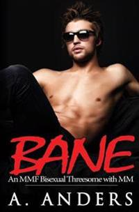 Bane: (An Mmf Bisexual Threesome with MM)