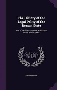 The History of the Legal Polity of the Roman State