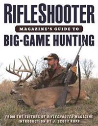 Rifleshooter Magazine's Guide to Big Game Hunting
