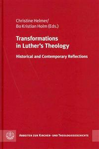 Transformations in Luther's Theology: Historical and Contemporary Reflections