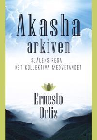 Akashaarkiven : själens resa i det kollektiva medvetandet