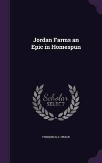 Jordan Farms, an Epic in Homespun