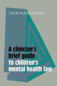 Clinician's Brief Guide to Children's Mental Health Law