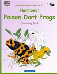 Brockhausen Colouring Book Vol. 6 - Harmony: Poison Dart Frogs: Colouring Book