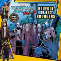 Marvel's Guardians of the Galaxy Vol. 2: Revenge of the Ravagers [With Poster]