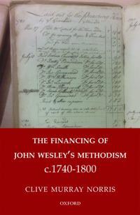 The Financing of John Wesley's Methodism C.1740-1800