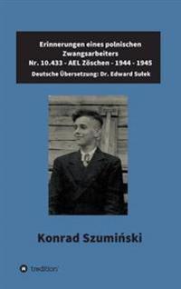 Erinnerungen Eines Polnischen Zwangsarbeiters