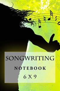 Songwriting Notebook: 6 X 9