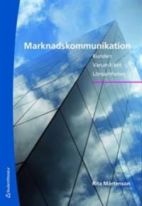 Marknadskommunikation : kunden, varumärket, lönsamheten