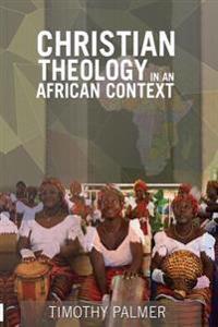 Christian Theology in an African Context
