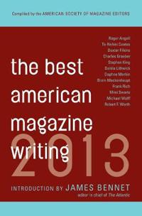 The Best American Magazine Writing 2013