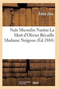 Nais Micoulin Nantas La Mort D'Olivier Becaille Madame Neigeon